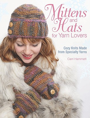 Mittens and Hats for Yarn Lovers By Hammett, Carri