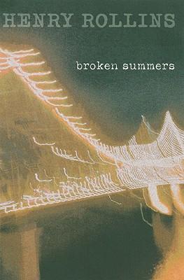 Broken Summers By Rollins, Henry